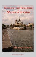 Studies in the Philosophy of William of Auvergne  Bishop of Paris  1228 1249