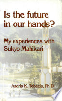 Is The Future In Our Hands My Experiences With Sukyo Mahikari