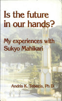 Is The Future In Our Hands-My Experiences With Sukyo Mahikari