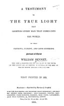 A Testimony to the True Light that lightens every Man that comes into the World ... First printed in 1668