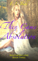 Then Came Absolution (Southern Love #3)