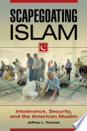 Scapegoating Islam  Intolerance  Security  and the American Muslim