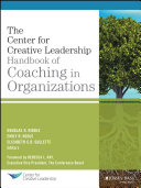 The Center for Creative Leadership Handbook of Coaching in Organizations Book