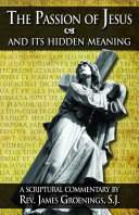 The Passion of Jesus and Its Hidden Meaning