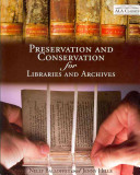 Preservation and Conservation for Libraries and Archives