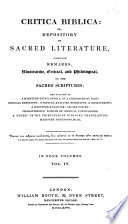 Critica Biblica Or Depository Of Sacred Literature Comprising Remarks Illustrative Critical And Philological On The Sacred Scriptures Etc Edited By W Carpenter