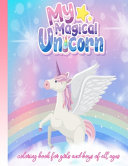 My Magical Unicorn Coloring Book for Girls and Boys of All Ages