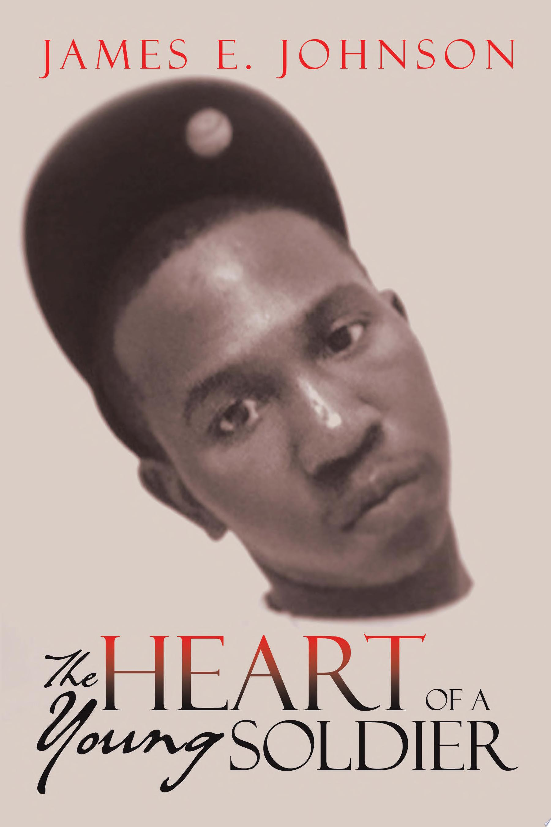The Heart of a Young Soldier