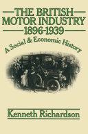 The British Motor Industry 1896–1939