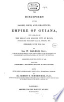 The Discovery of the Empire of Guiana  with a Relation of the Great and Golden City of Manoa