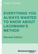 Everything You Always Wanted To Know About Lachmann S Method A Non Standard Handbook Of Genealogical Textual Criticism In The Age Of Post Structuralism Cladistics