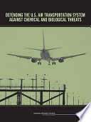 Defending the U S  Air Transportation System Against Chemical and Biological Threats Book