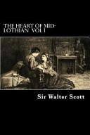 The Heart Of Mid Lothian Vol I