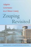 Zouping revisited : adaptive governance in a Chinese county / edited by Jean C. Oi and Steven M. Goldstein