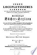 Vollständiges Bücher-Lexicon enthaltend alle von 1750 bis 1832 in Deutschland und in den angrenzenden Ländern gedruckten Bücher