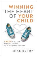 Winning the Heart of Your Child [Pdf/ePub] eBook