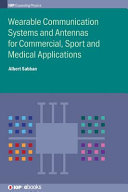 Wearable Communication Systems and Antennas for Commercial, Sport and Medical Applications