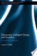 Democracy Intelligent Design And Evolution