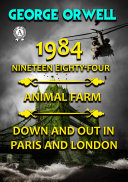 1984. Nineteen Eighty-Four. Animal farm. Down and Out In Paris and London. Illustrated [Pdf/ePub] eBook