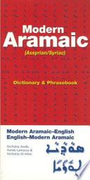 """Aramaic (Assyrian/Syriac) Dictionary & Phrasebook: Swadaya-English, Turoyo-English, English-Swadaya-Turoyo"" by Nicholas Awde, Nineb Lamassu, Nicholas Al-Jeloo"