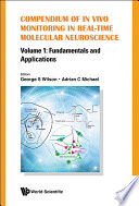Compendium Of In Vivo Monitoring In Real time Molecular Neuroscience   Volume 1  Fundamentals And Applications