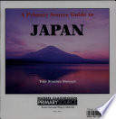 A Primary Source Guide to Japan