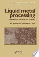 Liquid Metal Processing