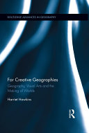 For Creative Geographies: Geography, Visual Arts and the ...