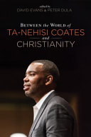 Between the World of Ta Nehisi Coates and Christianity
