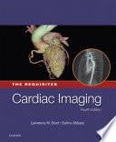Cardiac Imaging: The Requisites E-Book