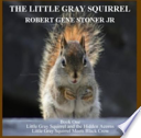 The Little Gray Squirrel - Book One
