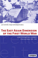 The East Asian Dimension of the First World War