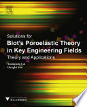 Solutions for Biot s Poroelastic Theory in Key Engineering Fields