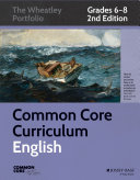 Common Core Curriculum: English, Grades 6-8