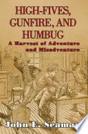 High-Fives, Gunfire, and Humbug Pdf/ePub eBook
