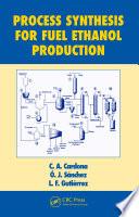 """""""Process Synthesis for Fuel Ethanol Production"""" by C.A. Cardona, O.J. Sanchez, L.F. Gutierrez"""