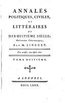 Annales politiques, civiles et littéraires du dix-hiutième siècle