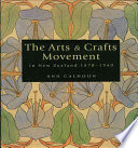 The Arts & Crafts Movement in New Zealand, 1870-1940