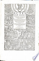 Actes and Monuments of Matters Most Speciall and Memorable  Happening in the Church  with an Vniuersall Historie of the Same