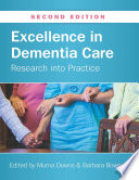 """Excellence in Dementia Care: Research Into Practice"" by Professor Murna Downs"