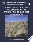 Tectonic and Structural Framework of the Zagros Fold Thrust Belt