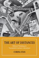 The art of distances : ethical thinking in twentieth-century literature / Corina Stan