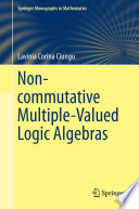Non commutative Multiple Valued Logic Algebras Book