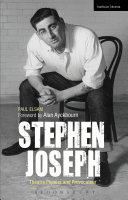 Stephen Joseph  Theatre Pioneer and Provocateur