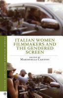 Italian Women Filmmakers and the Gendered Screen Book