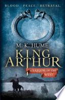 King Arthur  Warrior of the West  King Arthur Trilogy 2