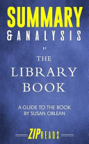 Summary   Analysis of the Library Book  A Guide to the Book by Susan Orlean