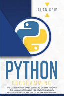 Python Programming The Easiest Python Crash Course To Go Deep Through The Main Applications As Web Development Data Analysis And Data S Book PDF
