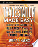 """TradeStation Made Easy!: Using EasyLanguage to Build Profits with the World's Most Popular Trading Software"" by Sunny J. Harris, Bill Cruz"
