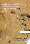 Blacks and Blackness in European Art of the Long Nineteenth Century Book